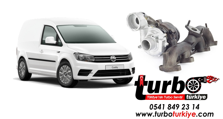 Volkswagen Caddy III 1.9 TDI Turbo Fiyatları ve Turbo Tamiri